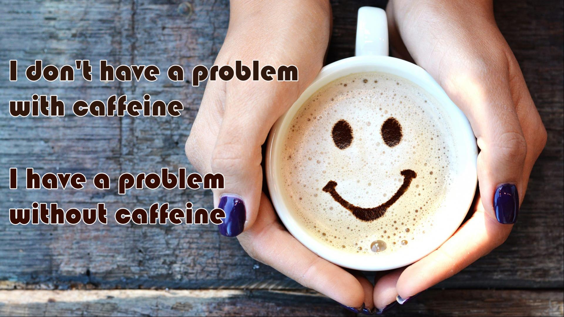 Funny Coffee Quotes Wallpaper For Desktop Background Hd Wallpapers Wallpapers Download High Resolution Wallpapers