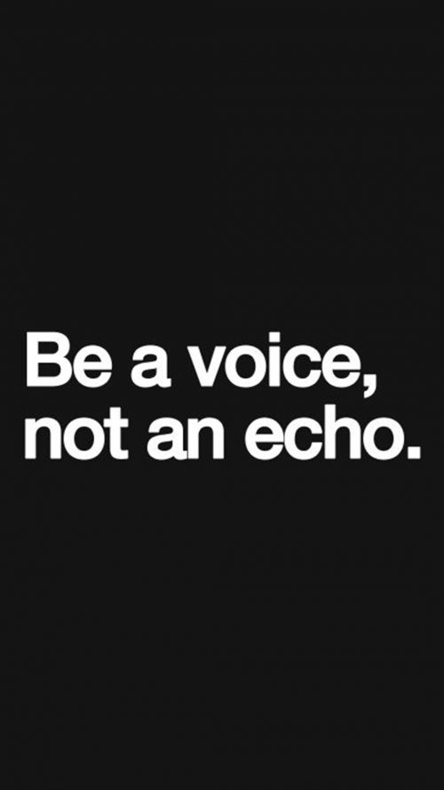 Inspirational Quotes Wallpapers for Mobile (4) Be Voice, Not an Echo