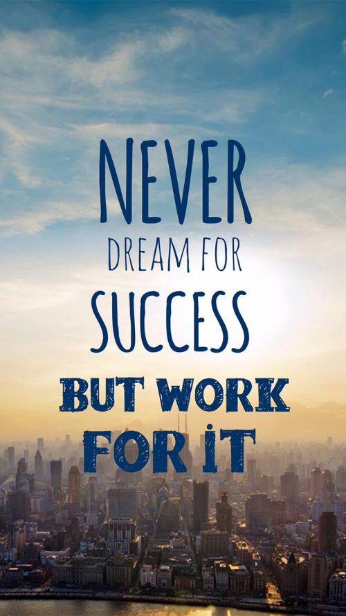 Inspirational Quotes Wallpapers For Mobile 8 Of 20 Never Dream Success But Work It
