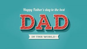 Happy Fathers Day Wallpaper for Best Father in The World