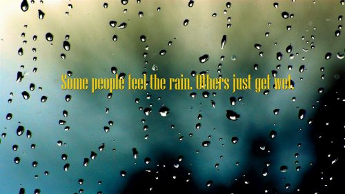 Every Day Motivation 05 of 20 - Rain Wallpaper with Quote