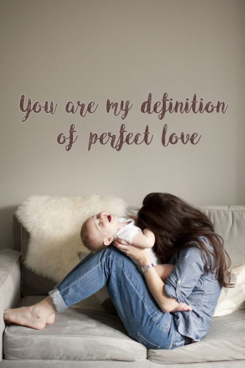 Top 20 Baby Quotes and Sayings for Mom 05 - Definition of perfect Love