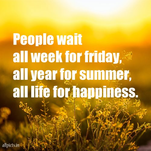 20 Best Friday Thoughts and Inspirational Quotes Wallpapers 04 - People wait all week for Friday