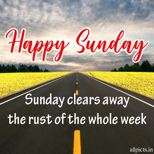 20 Best Sunday Thoughts Images and Inspirational Quotes 06 - Sunday clears away