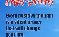 20 Most Favorite Saturday Thoughts and Motivational Images 02 - Every positive thought is a prayer