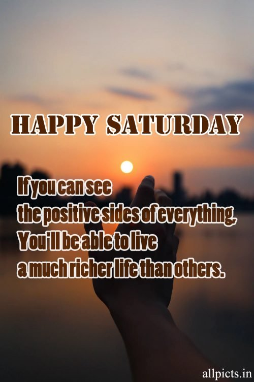 20 Most Favorite Saturday Thoughts and Motivational Images 04 - If you can see the positive sides of everything
