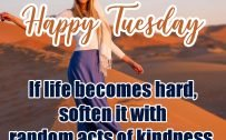 20 Most Favorite Tuesday Motivation Images and Tuesday Thoughts 03 - If life becomes hard