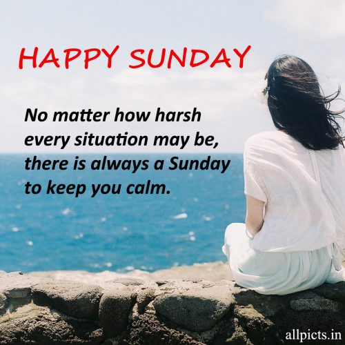 20 Best Sunday Thoughts Images and Inspirational Quotes 12 - No matter how harsh every situation may be