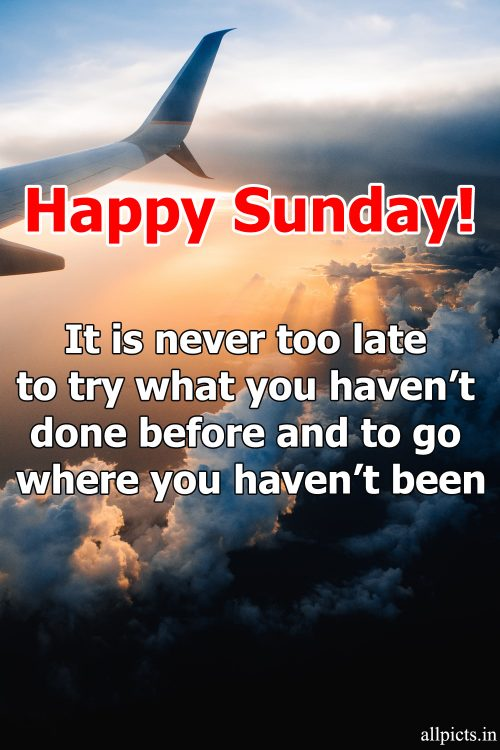 20 Best Sunday Thoughts Images and Inspirational Quotes 15 - It is never too late