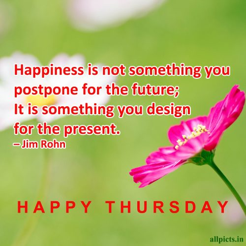 20 Best Thursday Thought Wallpapers as Motivational Quotes 06 - Happiness is not something you postpone for the future