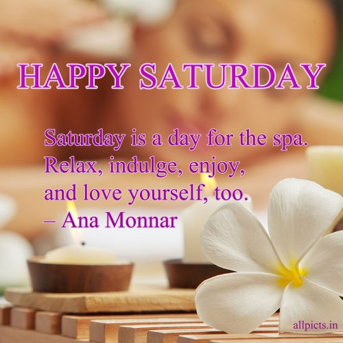 20 Most Favorite Saturday Thoughts and Motivational Images 05 - Saturday is a day for the spa