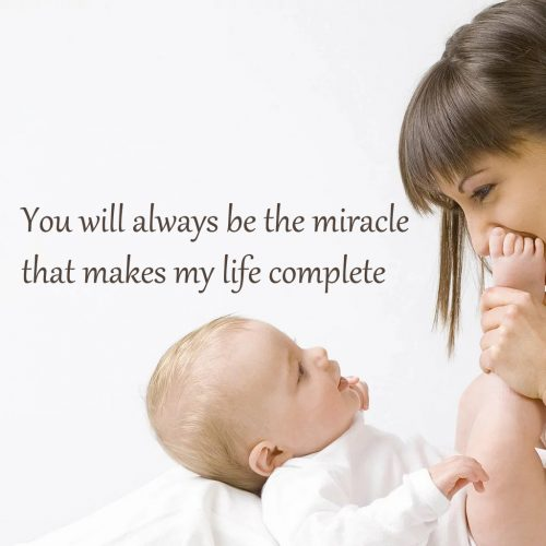 10 Best Baby and New Mom Quotes – 04 – You will always be the miracle