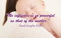 10 Best Baby and New Mom Quotes – 06 – No influence is so powerful as that of the mother