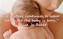 10 Best Baby and New Mom Quotes – 07 – A mother continues to labor