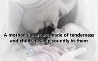 10 Best Baby and New Mom Quotes – 10 – A mother's arms are made of tenderness